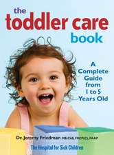 Toddler Care Book:  A Complete Guide from 1 Year to 5 Years Old