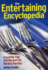 The Entertaining Encyclopedia:  Essential Tips and Recipes for Perfect Parties