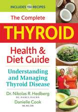 The Complete Thyroid Health and Diet Guide:  Understanding and Managing Thyroid Disease