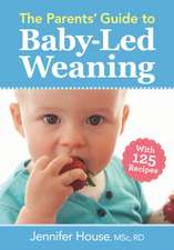 The Parents' Guide to Baby-Led Weaning