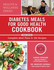 Diabetes Meals for Good Health Cookbook: Complete Meal Plans and 100 Recipes
