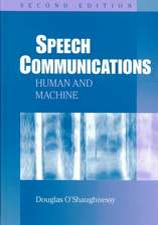 Speech Communications: Human and Machine