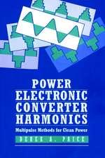 Power Electronics Converter Harmonics: Multipulse Methods for Clean Power