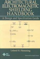 Architectural Electromagnetic Shielding Handbook: A Design and Specification Guide