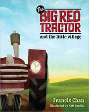 The Big Red Tractor and the Little Village:  Follower's Guide