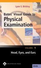 Bates' Visual Guide to Physical Examination Vol 14:  Head to Toe Assessment of the Adult