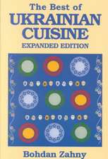 Best of Ukrainian Cuisine: Expanded Edition
