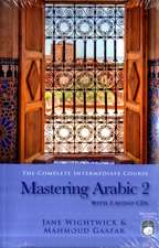 Mastering Arabic 2 [With 2 CDs]:  A Basic Russian Course