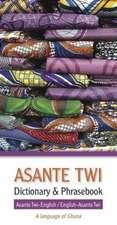 Asante Twi-English / English-Asante Twi Dictionary & Phrasebook