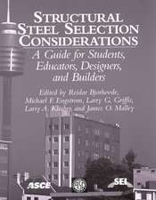 """Structural Steel Selection Considerations: """"A Guide for Students, Educators, Designers and Builders"""""""