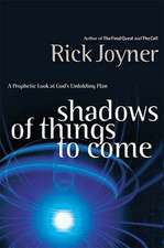Shadows of Things to Come: A Prophetic Look at God's Unfolding Plan