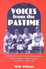 Voices from the Pastime:  Oral Histories of Surviving Major Leaguers, Negro Leaguers, Cuban Leaguers