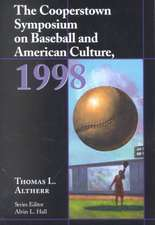 """The Cooperstown Symposium on Baseball and American Culture  1998: """""""""""