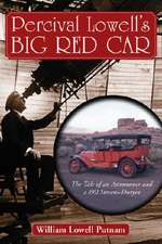 Percival Lowell's Big Red Car: The Story of an Astronomer and a 1911 Stevens-Duryea