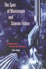 The Span of Mainstream and Science Fiction:  A Critical Study of a New Literary Genre