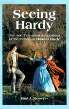 Seeing Hardy: Film and Television Adaptations of the Fiction of Thomas Hardy