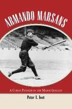 "Armando Marsans: ""The First Cuban Major League Baseball Player"""
