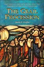 The Grail Procession:  The Legend, the Artifacts, and the Possible Sources of the Story