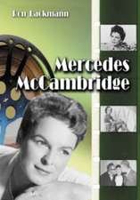 "Mercedes McCambridge: ""A Biography and Filmography"""