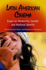 Latin American Cinema:  Essays on Modernity, Gender and National Identity