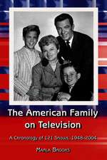 """The American Family on Television: """"A Chronology of 122 Shows, 1948-2004"""""""