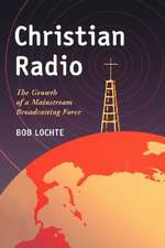 Christian Radio:  The Growth of a Mainstream Broadcasting Force