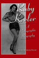 Ruby Keeler:  A Photographic Biography