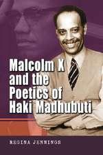 "Malcolm X and the Poetics of Haki Madhubuti: """""