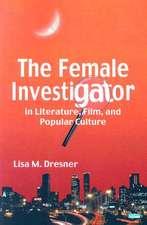 "The Female Investigator in Literature Film and Popular Culture: """""