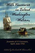 With Vancouver in Inland Washington Waters:  Journals of 12 Crewmen, April-June 1792