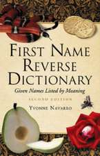 First Name Reverse Dictionary:  Given Names Listed by Meaning