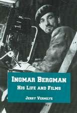 Ingmar Bergman:  His Life and Films