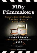 Fifty Filmmakers: Conversations With Directors from Roger Avary to Steven Zaillian