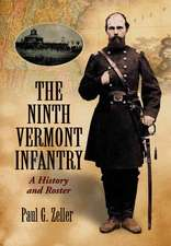 Ninth Vermont Infantry: A History and Roster
