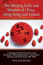 """The Missing Girls and Women of China, Hong Kong and Taiwan:  A Sociological Study of Infanticide, Forced Prostitution, Political Imprisonment, """"Ghost B"""