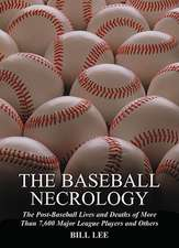 Baseball Necrology: The Post-baseball Lives and Deaths of over 7,600 Major League Players