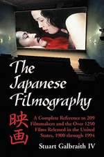 The Japanese Filmography:  A Complete Reference Work to 209 Filmmakers and the More Than 1250 Films Released in the United States, 1900-1994