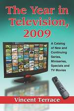 The Year in Television, 2009:  A Catalog of New and Continuing Series, Miniseries, Specials and TV Movies