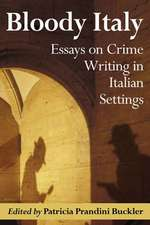 Bloody Italy:  Essays on Crime Writing in Italian Settings
