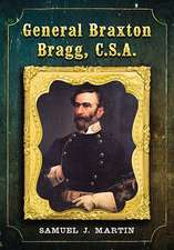 General Braxton Bragg, C.S.A.