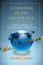 Literature of the Global Age:  A Critical Study of Transcultural Narratives