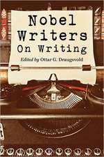 Nobel Writers on Writing