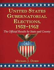 United States Gubernatorial Elections, 1932-1952:  The Official Results by State and County