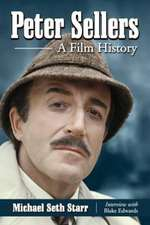 Peter Sellers:  A Film History