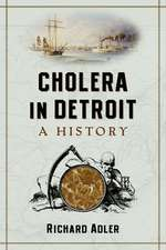 Cholera in Detroit:  A History