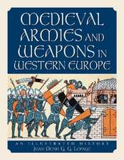 Medieval Armies and Weapons in Western Europe:  An Illustrated History