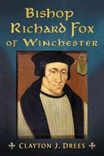 Bishop Richard Fox of Winchester:  Architect of the Tudor Age