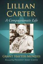 Lillian Carter:  A Compassionate Life