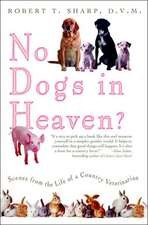 No Dogs in Heaven?: Scenes from the Life of a Country Veterinarian