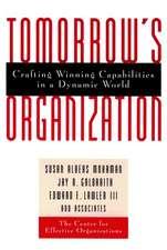 Tomorrow′s Organization: Crafting Winning Capabilities in a Dynamic World